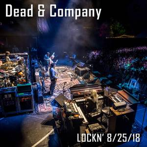 Dead & Company - Lockn' - August 25, 2018