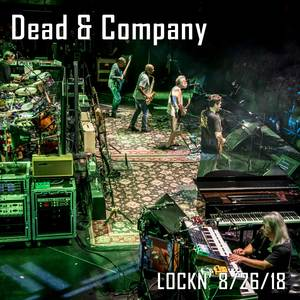 Dead & Company - Lockn' - August 27, 2018