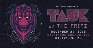 TAUK w/ The Fritz on NYE at Baltimore Soundstage!