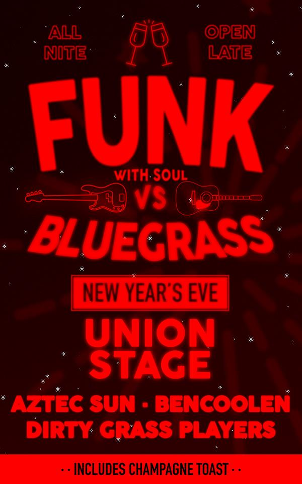 Funk (with Soul) vs Bluegrass New Years Eve Party Aztec Sun + Bencoolen + The Dirty Grass Players at Union Stage