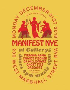 Manifest NYE at Gallery5 ft Piranha Rama / Chance Fischer & more