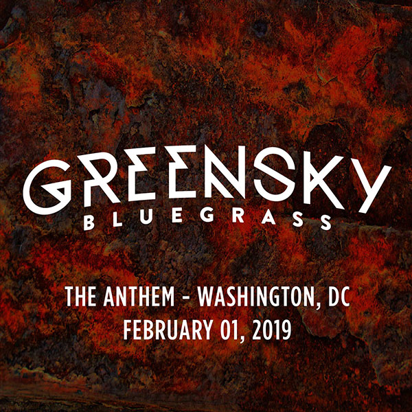 Greensky Bluegrass - The Anthem - Washington, DC - February 1, 2019