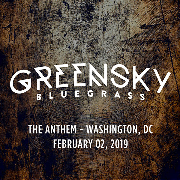 Greensky Bluegrass - The Anthem - Washington, DC - February 2, 2019