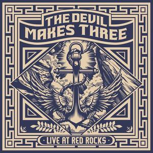 The Devil Makes Three - Live At Red Rocks