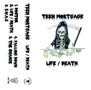 Teen Mortgage - Life / Death