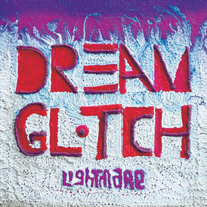 Lightmare - Dream Glitch