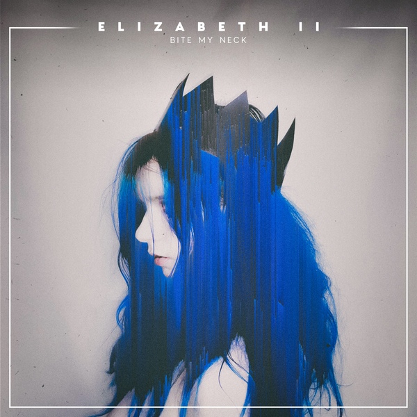 Elizabeth II - Bite My Neck