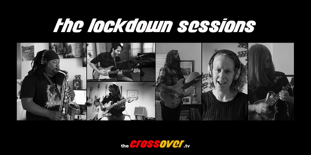 thecrossover.tv - The Lockdown Sessions